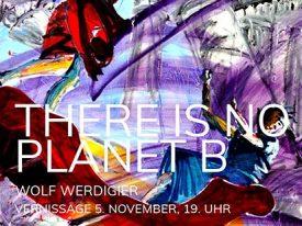 """Wolf Werdigier: """"Eros und Thanatos"""" oder """"There is no Planet B"""""""