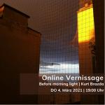 Online Vernissage | Kurt Brazda | Before morning light